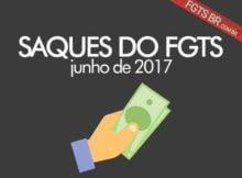 Saque FGTS Junho 2017