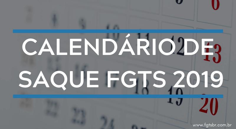 Calendário de Saque FGTS 2019