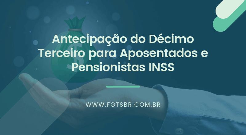 Antecipação do Décimo Terceiro para Aposentados e Pensionistas INSS