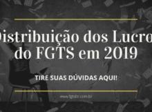 Distribuição dos Lucros do FGTS em 2019